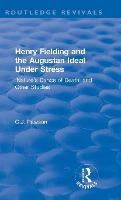 : Henry Fielding and the Augustan Ideal Under Stress (1972): 'Nature's Dance of Death' and Other Studies - Routledge Revivals (Hardback)