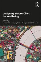 Designing Future Cities for Wellbeing (Hardback)
