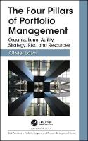 The Four Pillars of Portfolio Management: Organizational Agility, Strategy, Risk, and Resources - Best Practices in Portfolio, Program, and Project Management (Hardback)