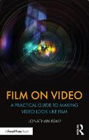 Film on Video: A Practical Guide to Making Video Look like Film (Paperback)