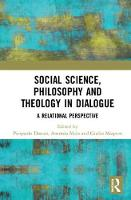 Social Science, Philosophy and Theology in Dialogue: A Relational Perspective (Hardback)