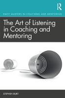 The Art of Listening in Coaching and Mentoring - Routledge EMCC Masters in Coaching and Mentoring (Paperback)