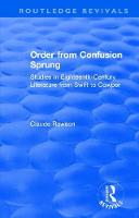 Order from Confusion Sprung: Studies in Eighteenth-Century Literature from Swift to Cowper - Routledge Revivals (Hardback)