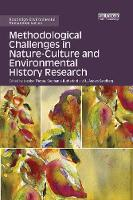 Methodological Challenges in Nature-Culture and Environmental History Research - Routledge Environmental Humanities (Paperback)
