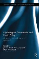 Psychological Governance and Public Policy: Governing the mind, brain and behaviour - Routledge Research in Place, Space and Politics (Paperback)