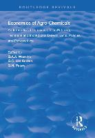 The Economics of Agro-Chemicals: An International Overview of Use Patterns, Technical and Institutional Determinants, Policies and Perspectives - Routledge Revivals (Hardback)