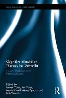 Cognitive Stimulation Therapy for Dementia: History, Evolution and Internationalism - Aging and Mental Health Research (Hardback)