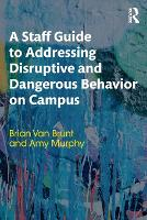 A Staff Guide to Addressing Disruptive and Dangerous Behavior on Campus (Paperback)