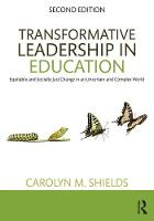 Transformative Leadership in Education: Equitable and Socially Just Change in an Uncertain and Complex World (Paperback)