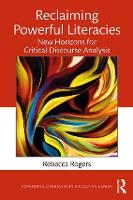 Reclaiming Powerful Literacies: New Horizons for Critical Discourse Analysis - Expanding Literacies in Education (Paperback)