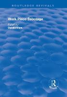 Work Place Sabotage - Routledge Revivals (Hardback)