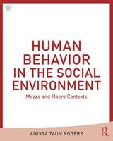 Human Behavior in the Social Environment: Mezzo and Macro Contexts (Paperback)