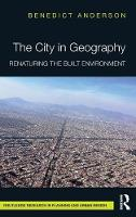 The City in Geography: Renaturing the Built Environment (Hardback)
