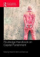 Routledge Handbook on Capital Punishment - Routledge International Handbooks (Hardback)