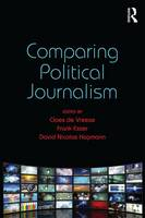 Comparing Political Journalism - Communication and Society (Paperback)