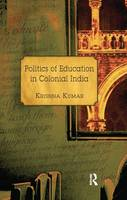 Politics of Education in Colonial India (Paperback)