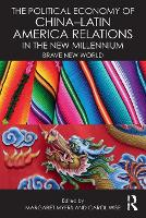 The Political Economy of China-Latin America Relations in the New Millennium: Brave New World (Paperback)