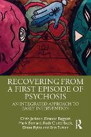 Recovering from a First Episode of Psychosis: An Integrated Approach to Early Intervention (Paperback)