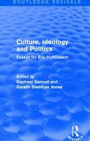 Culture, Ideology and Politics: Essays for Eric Hobsbawm (Hardback)