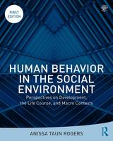 Human Behavior in the Social Environment: Perspectives on Development, the Life Course, and Macro Contexts (Paperback)