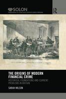 The Origins of Modern Financial Crime: Historical foundations and current problems in Britain (Paperback)