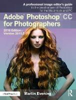 Adobe Photoshop CC for Photographers: 2016 Edition - Version 2015.5 (Paperback)