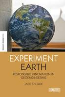 Experiment Earth: Responsible innovation in geoengineering (Paperback)