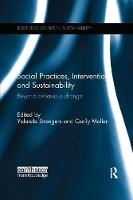 Social Practices, Intervention and Sustainability: Beyond behaviour change (Paperback)