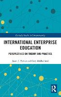 International Enterprise Education: Perspectives on Theory and Practice - Routledge Studies in Entrepreneurship (Hardback)