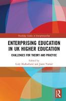 Enterprising Education in UK Higher Education: Challenges for Theory and Practice - Routledge Studies in Entrepreneurship (Hardback)