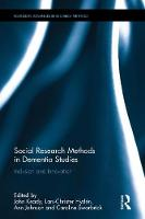 Social Research Methods in Dementia Studies: Inclusion and Innovation - Routledge Advances in Research Methods (Hardback)