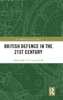 British Defence in the 21st Century - Contemporary Security Studies (Hardback)