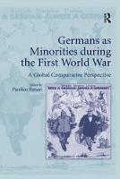 Germans as Minorities during the First World War: A Global Comparative Perspective (Paperback)