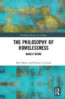 The Philosophy of Homelessness: Barely Being - Routledge Advances in Sociology (Hardback)