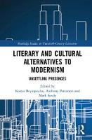 Literary and Cultural Alternatives to Modernism: Unsettling Presences - Routledge Studies in Twentieth-Century Literature (Hardback)