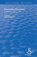 Reinventing Christianity: Nineteenth-Century Contexts - Routledge Revivals (Hardback)