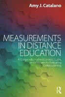 Measurements in Distance Education: A Compendium of Instruments, Scales, and Measures for Evaluating Online Learning (Paperback)