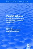 Parallel Cultures: Majority/Minority Relations in the Countries of the Former Eastern Bloc (Hardback)