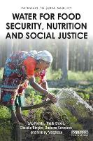 Water for Food Security, Nutrition and Social Justice - Pathways to Sustainability (Paperback)