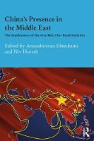 China's Presence in the Middle East: The Implications of the One Belt, One Road Initiative - Durham Modern Middle East and Islamic World Series (Hardback)