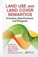Land Use and Land Cover Semantics: Principles, Best Practices, and Prospects (Paperback)
