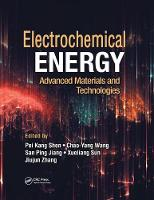 Electrochemical Energy: Advanced Materials and Technologies - Electrochemical Energy Storage and Conversion (Paperback)