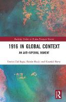 1916 in Global Context: An anti-Imperial moment - Routledge Studies in Modern European History (Hardback)