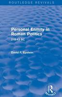Personal Enmity in Roman Politics: 218-43 - Routledge Revivals (Paperback)