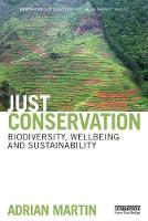 Just Conservation: Biodiversity, Wellbeing and Sustainability - Earthscan Conservation and Development (Paperback)