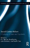 Social Context Reform: A Pedagogy of Equity and Opportunity - Routledge Research in Education Policy and Politics (Hardback)