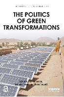 The Politics of Green Transformations - Pathways to Sustainability (Paperback)