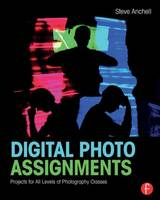 Digital Photo Assignments: Projects for All Levels of Photography Classes - Photography Educators Series (Paperback)