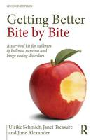 Getting Better Bite by Bite: A Survival Kit for Sufferers of Bulimia Nervosa and Binge Eating Disorders (Paperback)