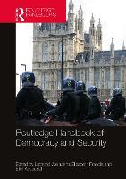 Routledge Handbook of Democracy and Security (Hardback)